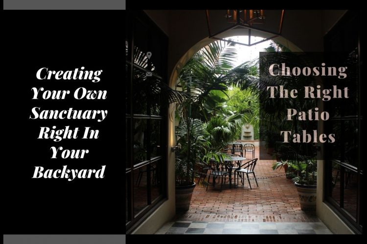 Choosing The Right Patio Tables